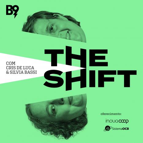 The Shift #94<br>Cooperação e inovação